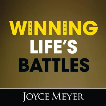 Winning Life's Battles, Joyce Meyer