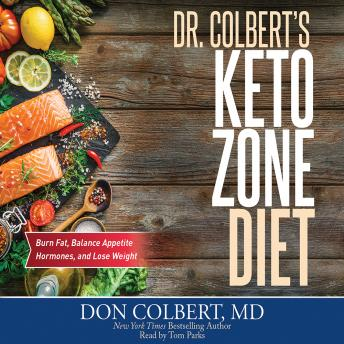 Download Dr. Colbert's Keto Zone Diet: Burn Fat, Balance Appetite Hormones, and Lose Weight by Don Colbert