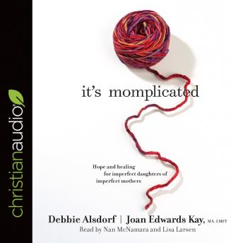 It's Momplicated: Hope and Healing for Imperfect Daughters of Imperfect Mothers sample.