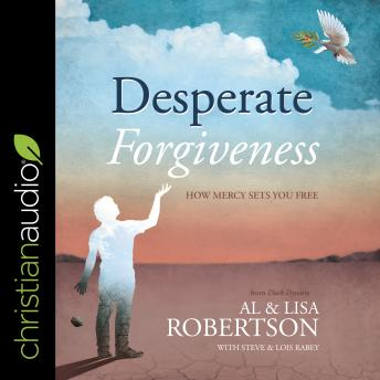 Desperate Forgiveness: How Mercy Sets You Free