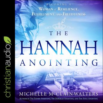 Hannah Anointing: Becoming a Woman of Resilience, Fulfillment, and Fruitfulness sample.