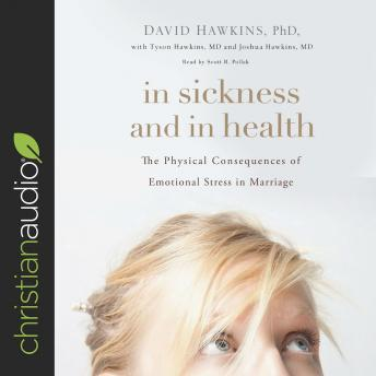 In Sickness and in Health: The Physical Consequences of Emotional Stress in Marriage