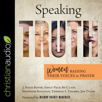 Speaking Truth: Women Raising Their Voices in Prayer