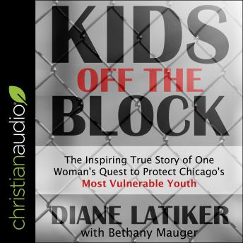 Kids Off the Block: The Inspiring True Story of One Woman's Quest to Protect Chicago's Most Vulnerable Youth details