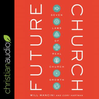 Future Church: 7 Laws of Real Church Growth