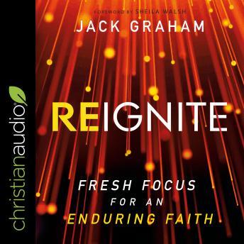 Reignite: Fresh Focus for an Enduring Faith