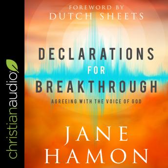 Declarations for Breakthrough: Agreeing with the Voice of God