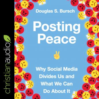 Posting Peace: Why Social Media Divides Us and What We Can Do About It