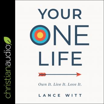 Your ONE Life: Own It. Live It. Love It