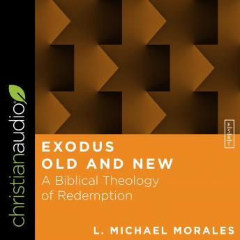 Exodus Old and New: A Biblical Theology of Redemption
