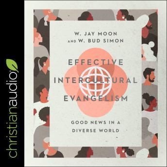 Effective Intercultural Evangelism: Good News in a Diverse World