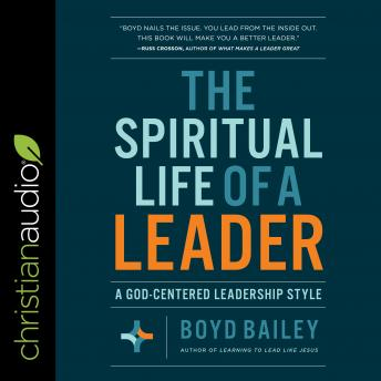 The Spiritual Life of a Leader: A God-Centered Leadership Style