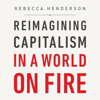 Reimagining Capitalism in a World on Fire Audiobook Free Download Online