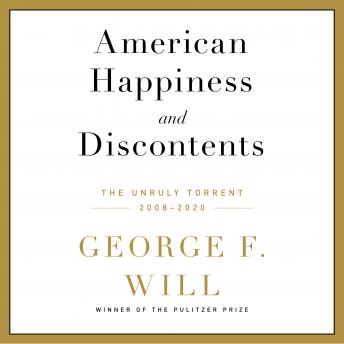 American Happiness and Discontents: The Unruly Torrent, 2008-2020