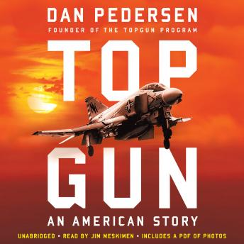 Topgun: An American Story, Audio book by Dan Pedersen