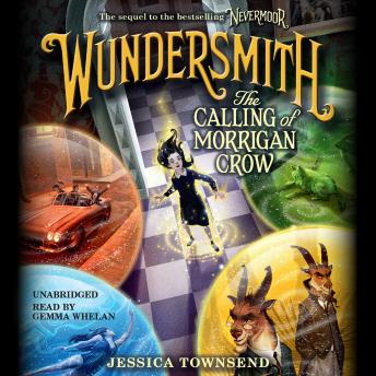 Wundersmith: The Calling of Morrigan Crow, Jessica Townsend