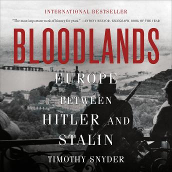 Download Bloodlands: Europe Between Hitler and Stalin by Timothy Snyder