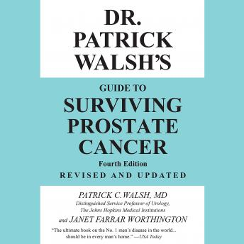 Dr. Patrick Walsh's Guide to Surviving Prostate Cancer, Janet Farrar Worthington, Patrick C. Walsh