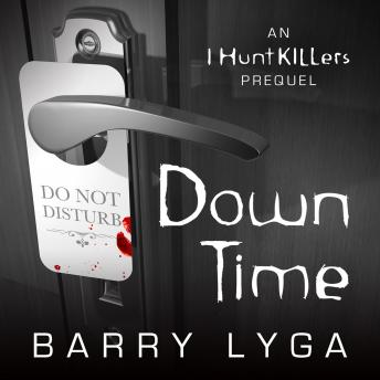 Down Time: An I Hunt Killers Prequel sample.
