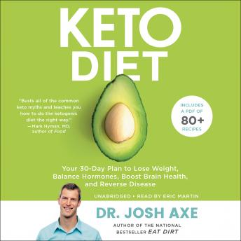 Download Keto Diet: Your 30-Day Plan to Lose Weight, Balance Hormones, Boost Brain Health, and Reverse Disease by Josh Axe