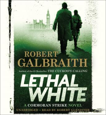 Lethal White, Audio book by Robert Galbraith