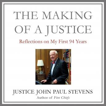 Download Making of a Justice: Reflections on My First 94 Years by John Paul Stevens
