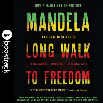 Long Walk to Freedom: The Autobiography of Nelson Mandela: Booktrack Edition, Audio book by Nelson Mandela