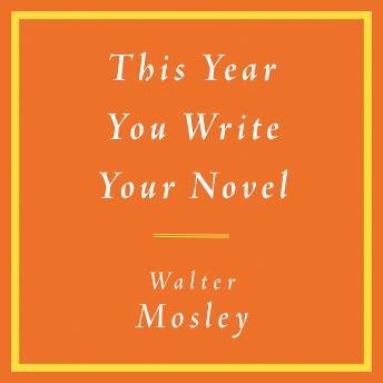 Download This Year You Write Your Novel by Walter Mosley