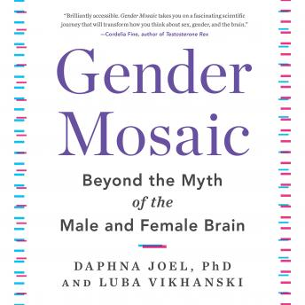 Download Gender Mosaic: Beyond the Myth of the Male and Female Brain by Daphna Joel, Luba Vikhanski