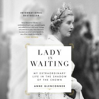 Download Lady in Waiting: My Extraordinary Life in the Shadow of the Crown by Anne Glenconner