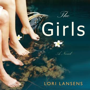 Girls: A Novel, Lori Lansens
