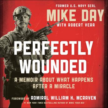 Perfectly Wounded: A Memoir About What Happens After a Miracle, Mike Day