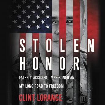 A Stolen Honor: Falsely Accused, Imprisoned, and My Long Road to Freedom