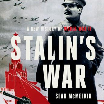 Download Stalin's War: A New History of World War II by Sean Mcmeekin