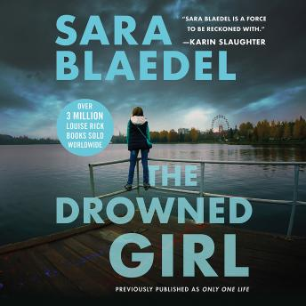 Drowned Girl (previously published as Only One Life), Sara Blaedel
