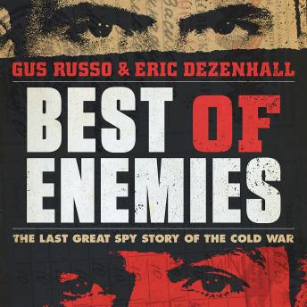 Download Best of Enemies: The Last Great Spy Story of the Cold War by Gus Russo