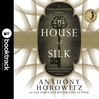 The House of Silk: A Sherlock Holmes Novel: Booktrack Edition