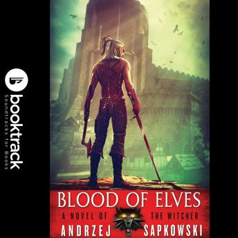 Blood of Elves: Booktrack Edition