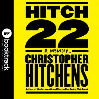 Download Hitch-22: A Memoir: Booktrack Edition by Christopher Hitchens