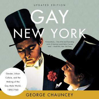 Gay New York: Gender, Urban Culture, and the Making of the Gay Male World, 1890-1940 sample.