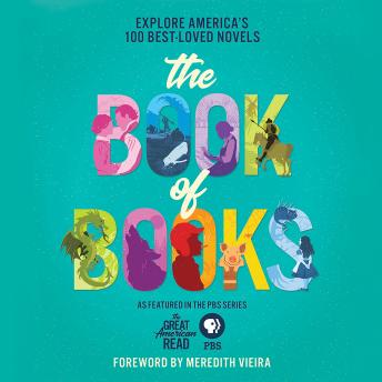 Great American Read: The Book of Books: Explore America's 100 Best-Loved Novels, Pbs