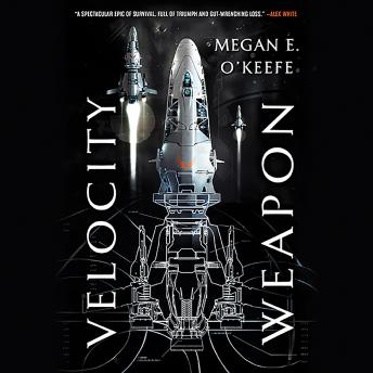Velocity Weapon, Megan E. O'keefe