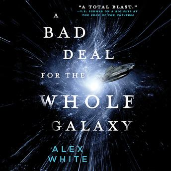Bad Deal for the Whole Galaxy, Alex White