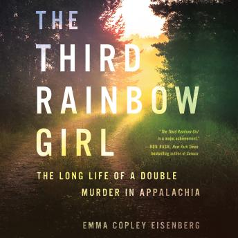 Download Third Rainbow Girl: The Long Life of a Double Murder in Appalachia by Emma Copley Eisenberg
