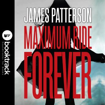 Maximum Ride: School's Out--Forever: Booktrack Edition