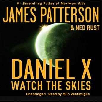 Daniel X: Watch the Skies, James Patterson