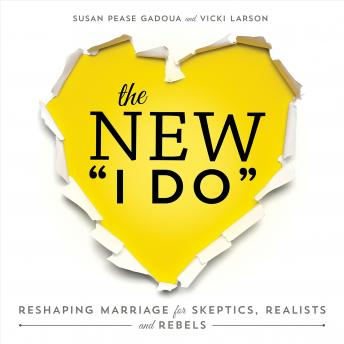 New I Do: Reshaping Marriage for Skeptics, Realists and Rebels sample.