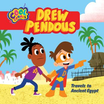 Drew Pendous Travels to Ancient Egypt, Cool School