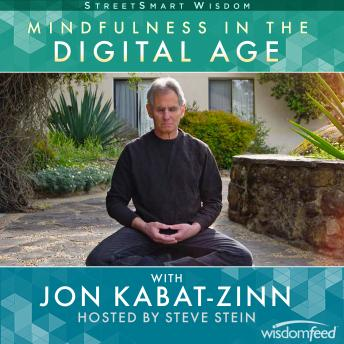 Mindfulness in the Digital Age with Jon Kabat-Zinn