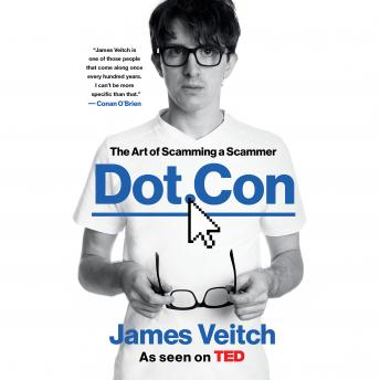 Dot Con: The Art of Scamming a Scammer, James Veitch